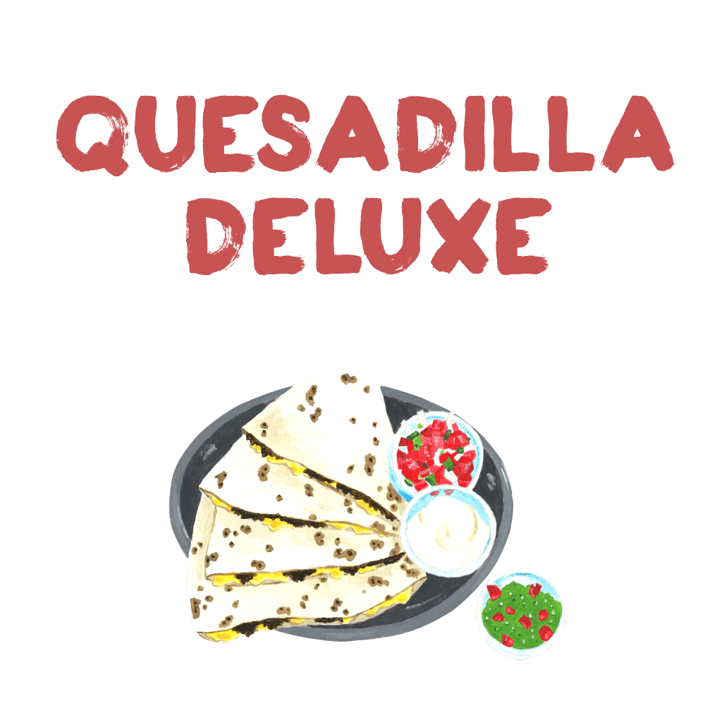 <H1> Large grilled flour tortilla filled with melted cheese and filling of your choice. Topped with sour cream and choice of salsa.